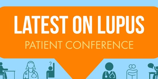 "Lupus LA ""Latest on Lupus"" Patient Conference 2019 LA"
