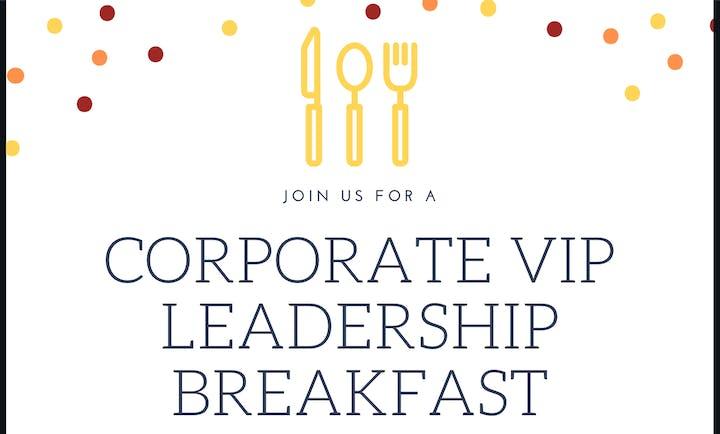 Corporate VIP Leadership Breakfast Tickets, Fri, Sep 13