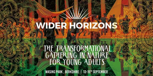 Wider Horizons 2019 - The Transformational Gathering in Nature for Young Adults