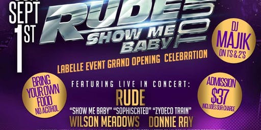 "RUDE "" SHOW ME BABY TOUR"" LaBelle Grand Opening CelebrationSunday Sept. 1st"