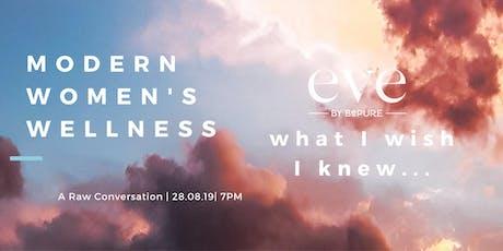 Modern Women's Wellness: What I Wish I Knew tickets