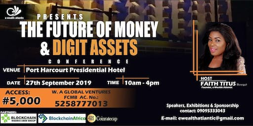 The Future of Money & Digital Assets Conference. Port Harcourt,2019