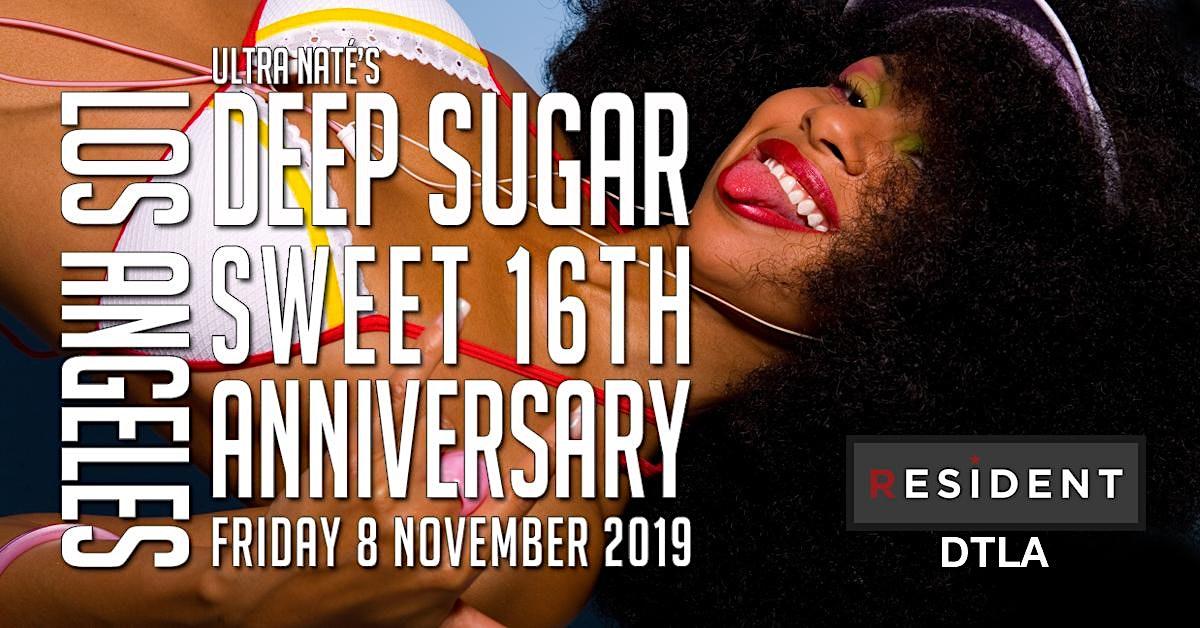 Deep Sugar Sweet 16th Anniversary with Ultra Nate & Lisa Moody