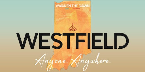 Awaken The Dawn Tent America - Westfield