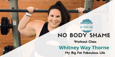 No Body Shame Work Out with Whitney Way Thore tickets