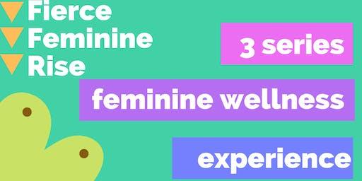 Fierce Feminine Rise: 3 Series Feminine Wellness Experience