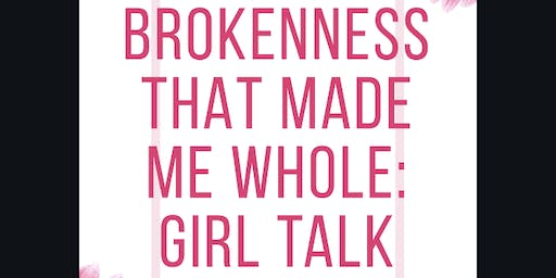 Brokenness That Made Me Whole: Girl Talk