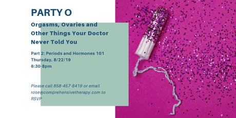 Party O Part 2:  Periods and Hormones 101 tickets