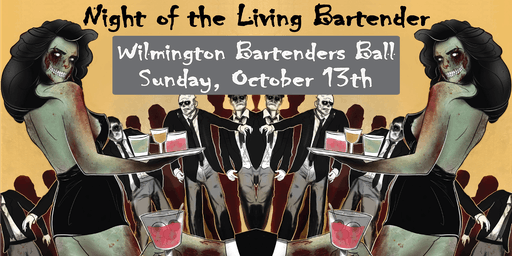 Wilmington Bartender's Ball - Night of the Living Bartender
