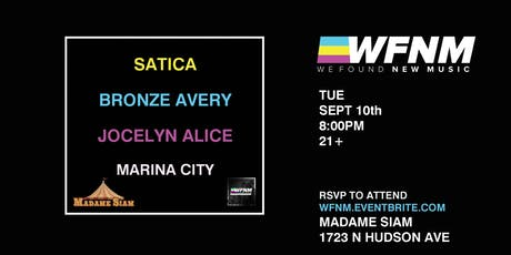 WFNM 9/10: SATICA, BRONZE AVERY, JOCELYN ALICE, MARINA CITY AT MADAME SIAM tickets