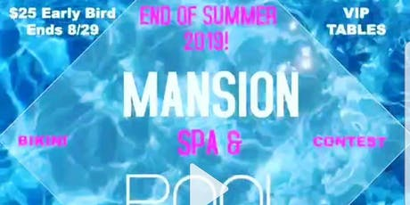 END OF SUMMER MANSION SPA/POOL PARTY tickets