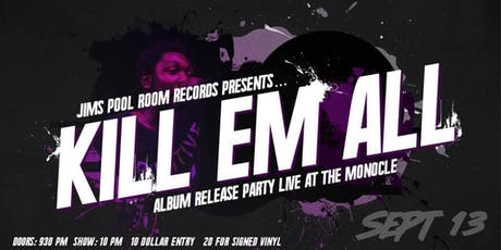 Kill Em All Album Release Party tickets