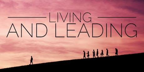 Living and Leading -Aligning Your Life Priorities To Develop The Leader In You tickets