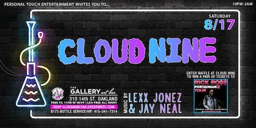 CLOUD NINE w/ DJs LEXX JONEZ & JAY NEAL FREE Til 11PM w/ RSVP | LEO FREE ALL NIGHT