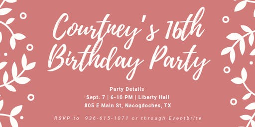 Courtney's 16th Birthday Party
