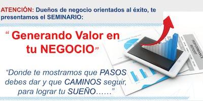 """Seminario """"GENERANDO VALOR EN EL NEGOCIO""""- Los Pasos y Caminos a Considerar"""