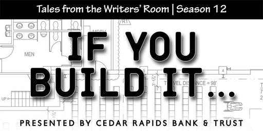 Procrastinators Seasson Tickets for Tales from the Writers' Room - If you build it.......