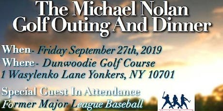 The Michael Nolan Golf Outing And Dinner tickets