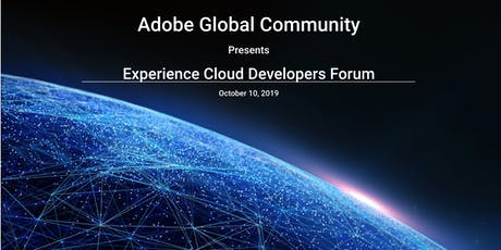 Adobe Global Community presents Experience Cloud Developers Forum tickets