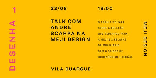 Talk com André Scarpa na Meji Design