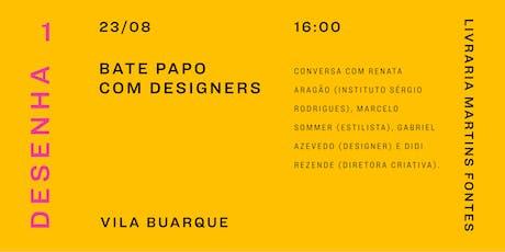 Bate papo com Designers ingressos