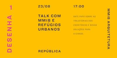 Talk com MM18 e Refúgios Urbanos