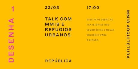 Talk com MM18 e Refúgios Urbanos ingressos