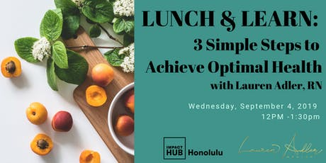 Lunch & Learn: 3 Simple Steps to Achieve Optimal Health tickets