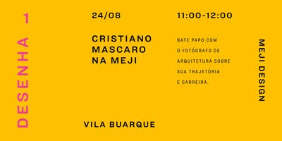 Talk  com Cristiano Mascaro na Meji Design