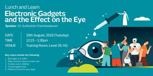 TMIM LUNCH & LEARN: ELECTRONIC GADGETS & THE EFFECT ON THE EYE (20 Aug 2019)