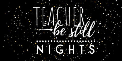 Teacher, Be Still NIGHTS!