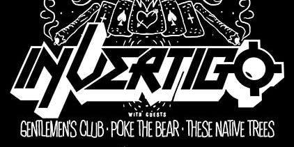 In/Vertigo w/ The Gentlmens Club, Poke The Bear, These Native Trees