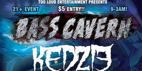 Bass Cavern: Kedzie's Revenge! tickets