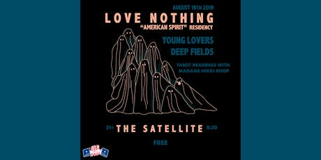 Love Nothing Residency with Young Lovers, Deep Fields, DJ Sets by Goon FREE tickets
