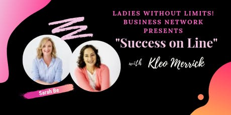 """Ladies Without Limits! Business Network.. """"Success on Line!"""" tickets"""