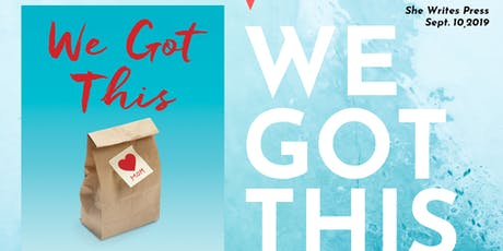 Book Launch: WE GOT THIS, Solo Mom Stories of Grit, Heart, and Humor tickets