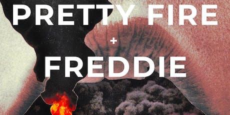 Pretty Fire + Freddie tickets