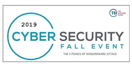 2nd Annual Cyber Security Fall Event: The 5 Phases of a Ransomware Attack