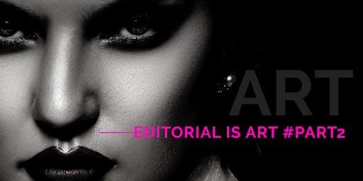 EDITORIAL is ART #Part2