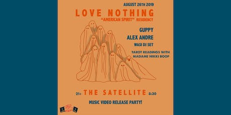 Love Nothing Residency Final Night with Guppy & Alex Andre - Free Show tickets