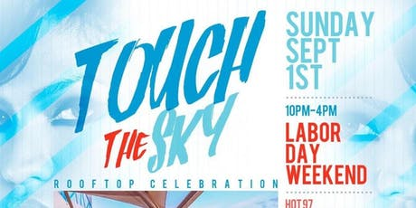 TOUCH THE SKY ROOFTOP BASH LABOR DAY WEEKEND tickets