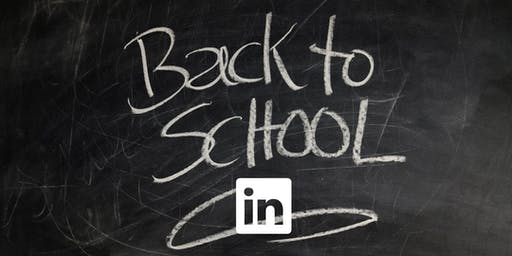Back-to-School. Back-to-LinkedIn Seminar