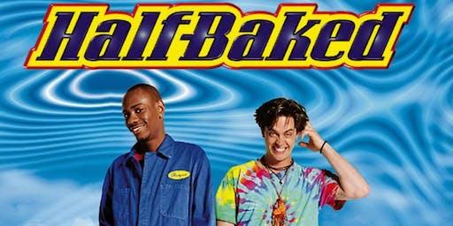 """""""Half Baked"""" - 420 Theater"""