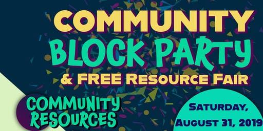 1st Annual Community Block Party and Resource Fair