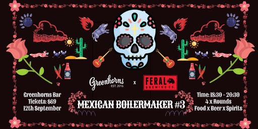Mexican Boilermaker #3 - Greenhorns x Feral Brewing Co.
