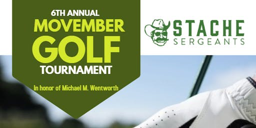 6th Annual Stache Sergeants Movember Golf Tournament & Mustache Competition in honor of Michael M. Wentworth benefitting Friday Harbour
