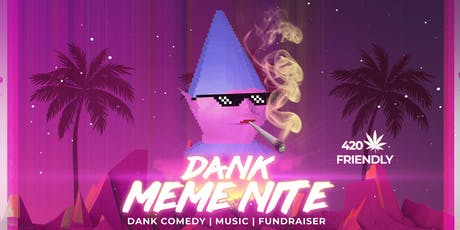 Dank Meme Nite: Dank Comedy | Music | Charity  tickets
