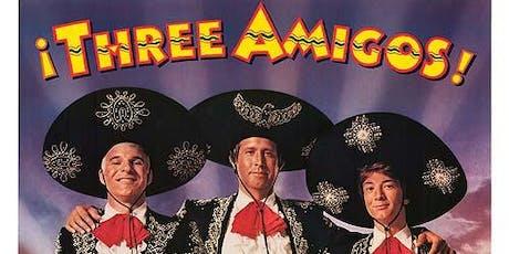"""Three Amigos"" -420 Theater tickets"