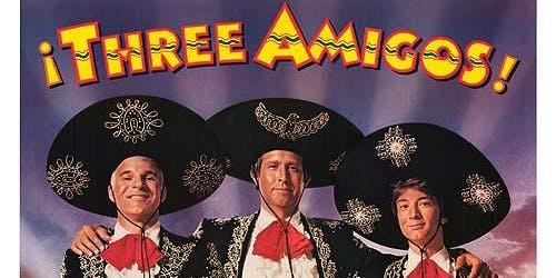 """Three Amigos"" -420 Theater"
