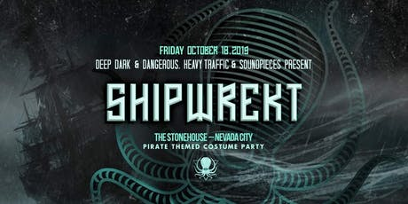 ShipWrekt - TRUTH. PUSHLOOP. BOGL tickets